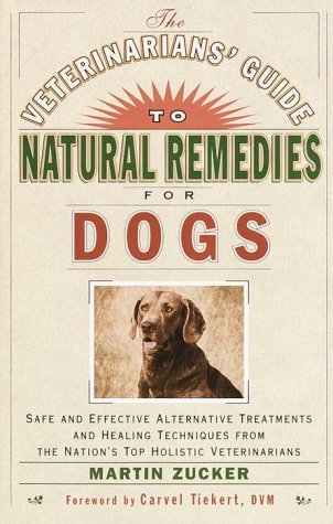 Martin Zucker The Veterinarians' Guide To Natural Remedies For D Safe And Effective Alternative Treatments And Hea