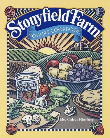 Meg Hirshberg Stonyfield Farm Yogurt Cookbook