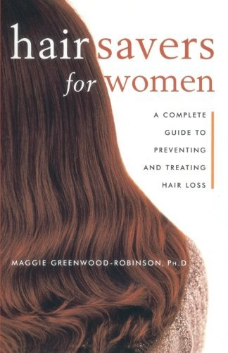 Maggie Greenwood Robinson Hair Savers For Women A Complete Guide To Preventing And Treating Hair