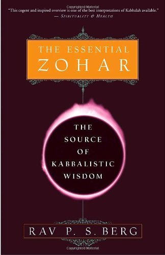 Rav P. S. Berg The Essential Zohar The Source Of Kabbalistic Wisdom