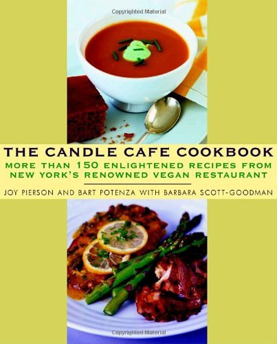 Joy Pierson The Candle Cafe Cookbook More Than 150 Enlightened Recipes From New York's
