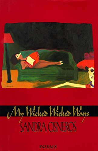 Sandra Cisneros My Wicked Wicked Ways Poems