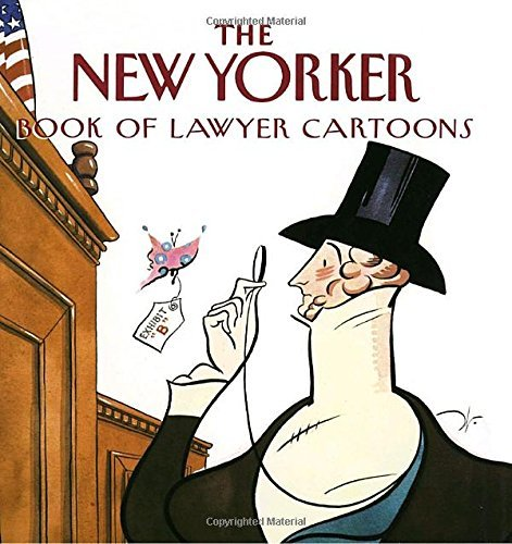 The New Yorker The New Yorker Book Of Lawyer Cartoons