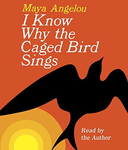 Maya Angelou I Know Why The Caged Bird Sings Abridged