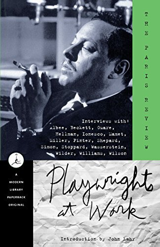 Paris Review Playwrights At Work Interviews With Albee Beckett Guare Hellman I