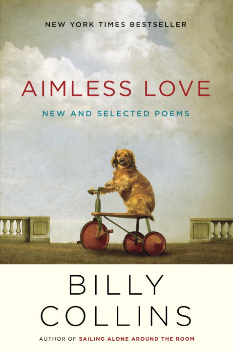 Billy Collins Aimless Love New And Selected Poems