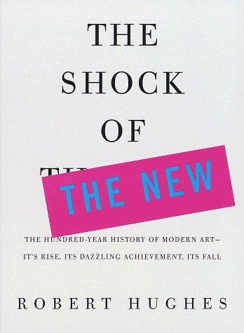 Robert Hughes The Shock Of The New Revised