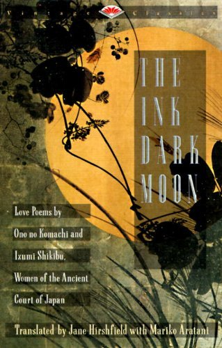 No Komachi Ono The Ink Dark Moon Love Poems By Ono No Komachi And Izumi Shikibu W