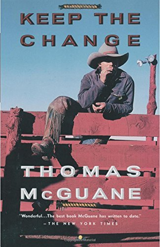 Thomas Mcguane Keep The Change