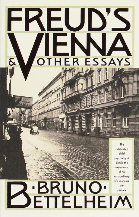 Bruno Bettelheim Freud's Vienna And Other Essays