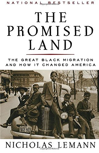 Nicholas Lemann The Promised Land The Great Black Migration And How It Changed Amer