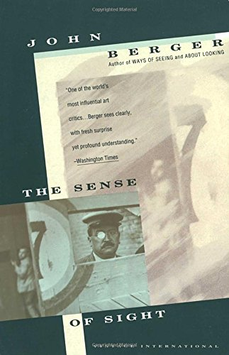 John Berger The Sense Of Sight