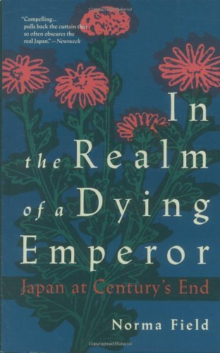 Norma Field In The Realm Of A Dying Emperor Japan At Century's End