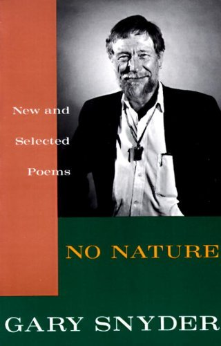 Gary Snyder No Nature New And Selected Poems