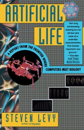 Steven Levy Artificial Life A Report From The Frontier Where Computers Meet B