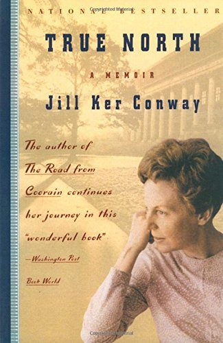 Jill Ker Conway True North A Memoir