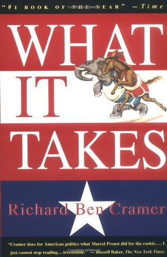 Richard Ben Cramer What It Takes The Way To The White House