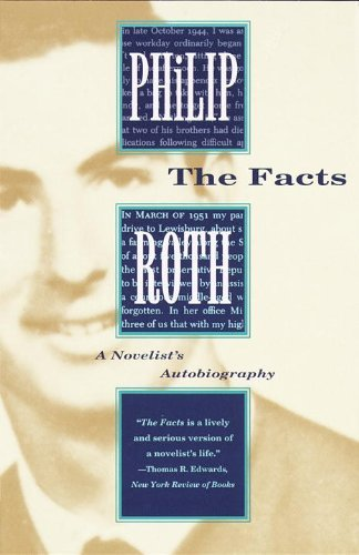 Philip Roth The Facts A Novelist's Autobiography