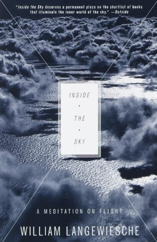 William Langewiesche Inside The Sky A Meditation On Flight