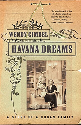 Wendy Gimbel Havana Dreams A Story Of A Cuban Family