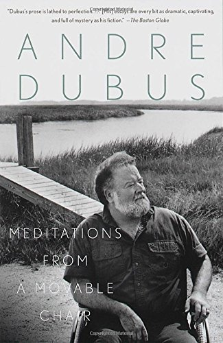 Andre Dubus Meditations From A Movable Chair Essays
