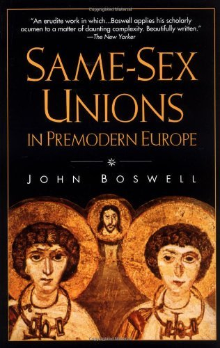 John Boswell Same Sex Unions In Premodern Europe