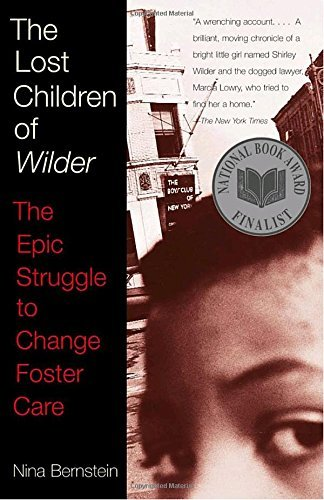 Nina Bernstein The Lost Children Of Wilder The Epic Struggle To Change Foster Care