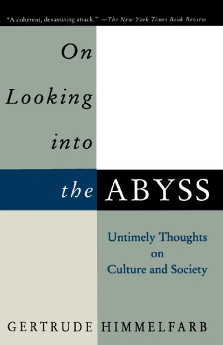 Gertrude Himmelfarb On Looking Into The Abyss Untimely Thoughts On Culture And Society