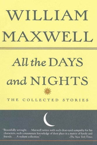 William Maxwell All The Days And Nights The Collected Stories