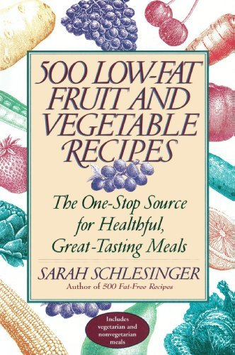 Sarah Schlesinger Five Hundred Low Fat Fruit And Vegetable Recipes How You Can Enjoy The Recommended Five To...