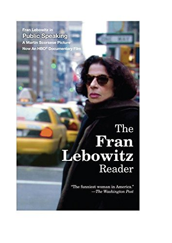 Fran Lebowitz The Fran Lebowitz Reader