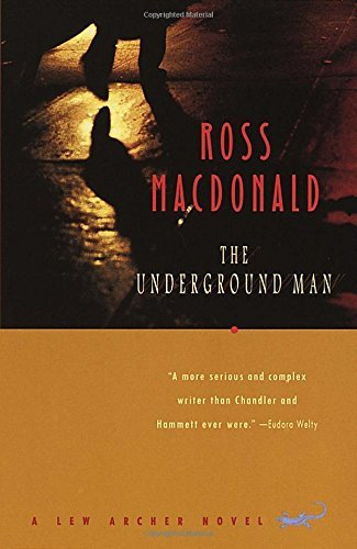 Ross Macdonald The Underground Man A Lew Archer Novel