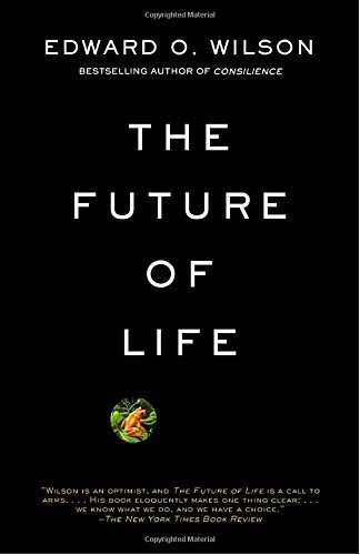 Edward O. Wilson The Future Of Life
