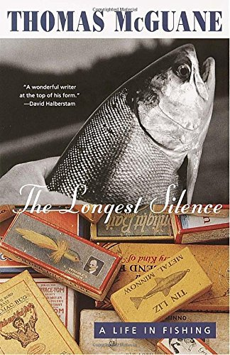 Thomas Mcguane The Longest Silence A Life In Fishing