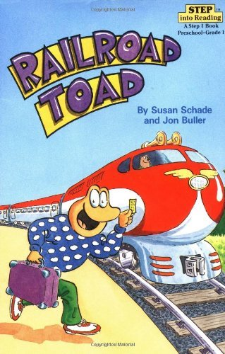Susan Schade & Jon Buller Railroad Toad Step Into Reading Step 2