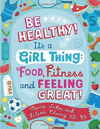 Mavis Jukes Be Healthy! It's A Girl Thing Food Fitness And Feeling Great