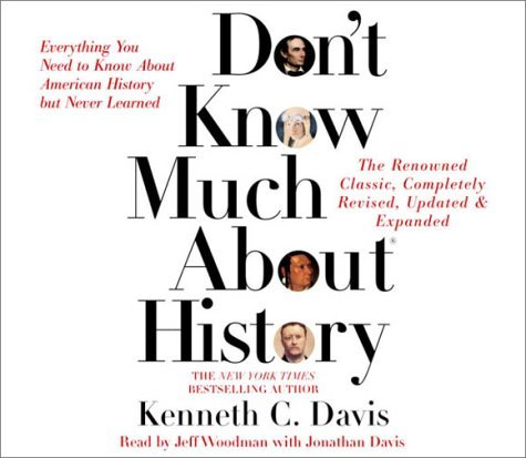 Kenneth C. Davis Don't Know Much About History Updated And Revise Everything You Need To Know About American Histor Abridged