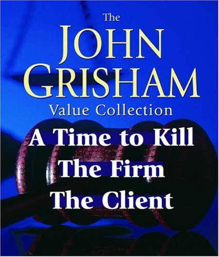 John Grisham John Grisham Value Collection A Time To Kill The Firm The Client Abridged
