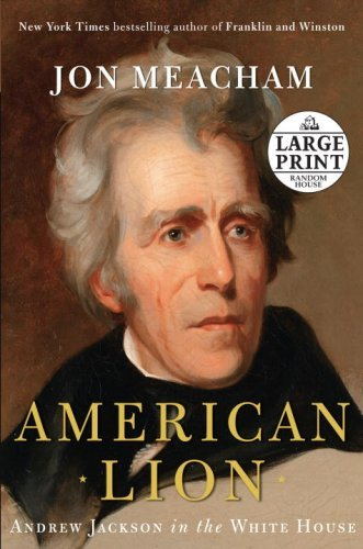 Jon Meacham American Lion Andrew Jackson In The White House Large Print