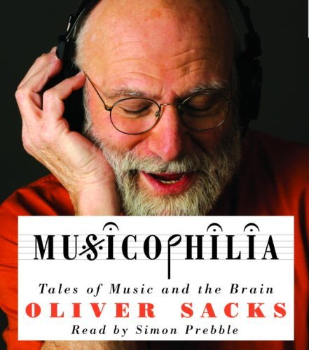 Oliver Sacks Musicophilia Tales Of Music And The Brain