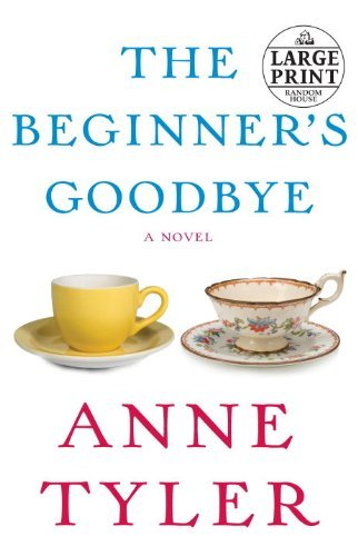 Anne Tyler The Beginner's Goodbye Large Print
