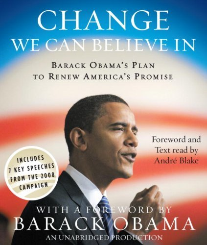 Barack Hussein Obama Change We Can Believe In Barack Obama's Plan To Renew America's Promise