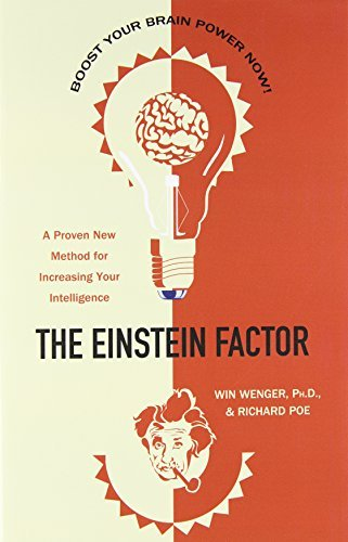 Win Wenger The Einstein Factor A Proven New Method For Increasing Your Intellige