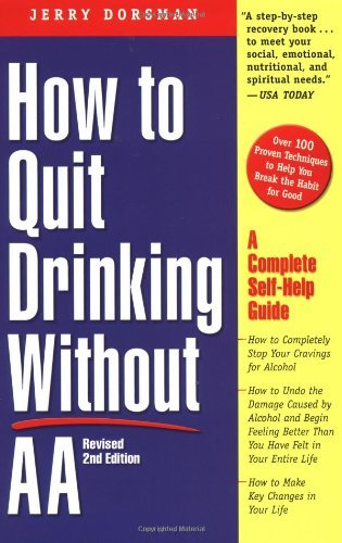 Jerry Dorsman How To Quit Drinking Without Aa Revised 2nd Editi A Complete Self Help Guide 0002 Edition;rev