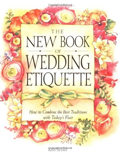 Jan Wilson The New Book Of Wedding Etiquette How To Combine The Best Traditions With Today's F