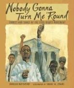 Doreen Rappaport Nobody Gonna Turn Me 'round Stories And Songs Of The Civil Rights Movement