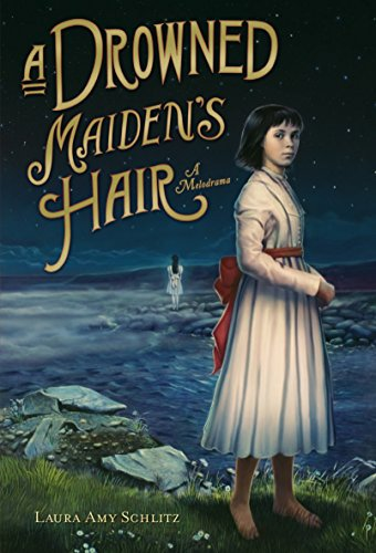 Laura Amy Schlitz A Drowned Maiden's Hair