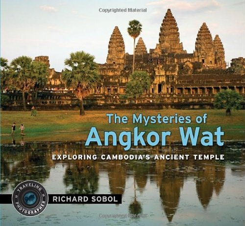 Richard Sobol The Mysteries Of Angkor Wat Exploring Cambodia's Ancient Temple