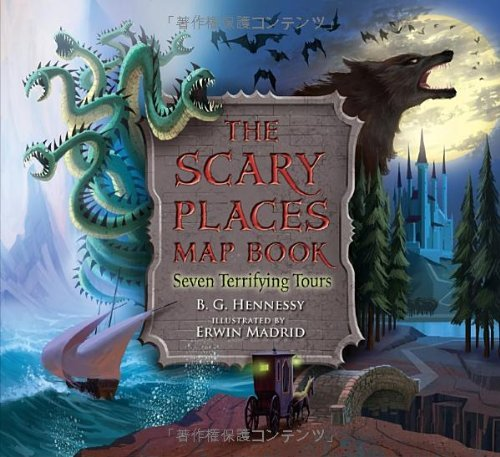 B. G. Hennessy The Scary Places Map Book Seven Terrifying Tours