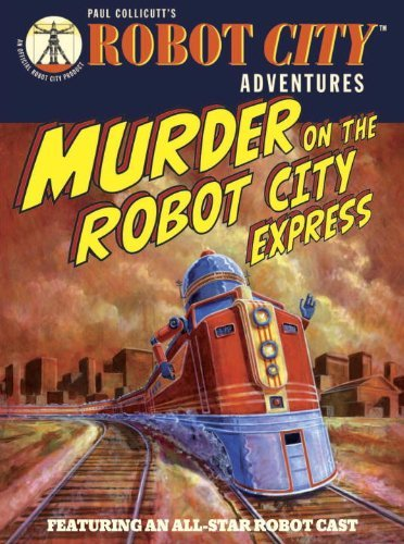 Paul Collicutt Murder On The Robot City Express